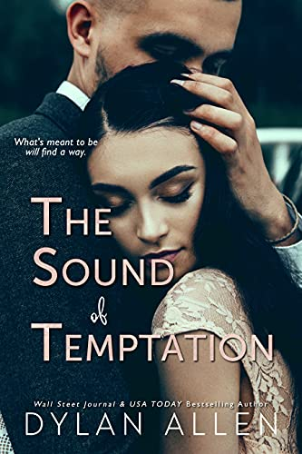 The Sound of Temptation: A Standalone Second Chance Forbidden Romance Dylan Allen