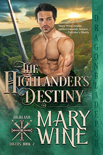 The Highlander's Destiny (Highland Rogues Book 2) Mary Wine