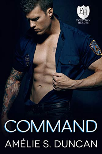 Command: An Everyday Heroes World Novel (The Everyday Heroes World) Amélie S. Duncan and KB Worlds