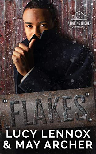 Flakes: A Licking Thicket Prequel Novella Lucy Lennox and May Archer