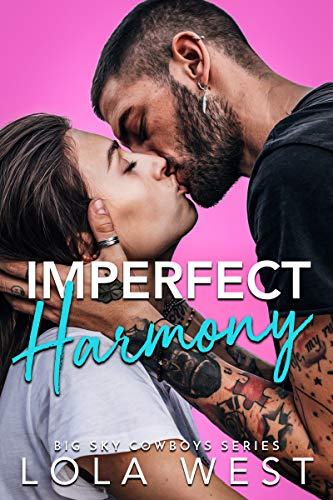 Imperfect Harmony: An Enemies to Lovers Country Music Romance (Big Sky Cowboys Book 3) Lola West