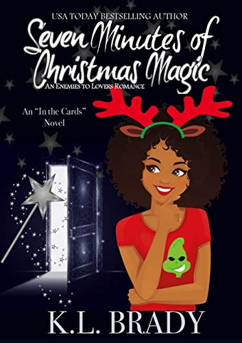Seven Minutes of Christmas Magic : An Enemies to Lovers Romance (In the Cards Book 2) K.L. Brady