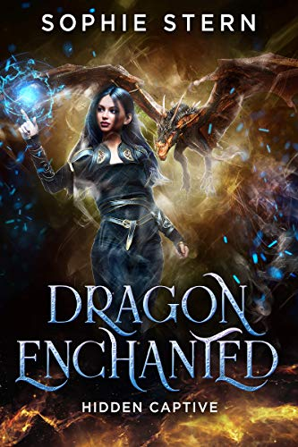 Hidden Captive (Dragon Enchanted Book 2) Sophie Stern