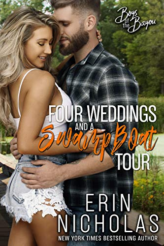 Four Weddings and a Swamp Boat Tour (Boys of the Bayou Book 6): a friends with benefits small town rom com Erin Nicholas