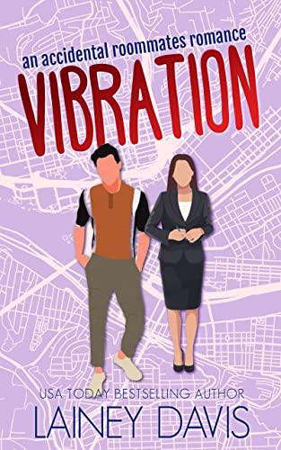 Vibration: A Roommates Romance (Brady Family Book 4) Lainey Davis
