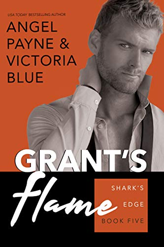 Grant's Flame (Shark's Edge Book 5) Angel Payne and Victoria Blue