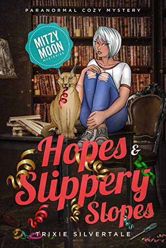 Hopes and Slippery Slopes: Paranormal Cozy Mystery (Mitzy Moon Mysteries Book 11) Trixie Silvertale