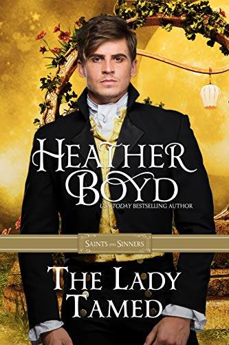 The Lady Tamed (Saints and Sinners Book 4) Heather Boyd
