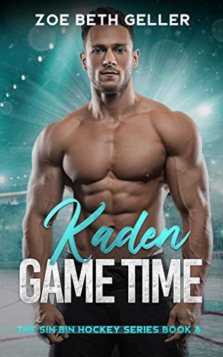 Kaden: Game Time: The Sin Bin Hockey Series Zoe Beth Geller