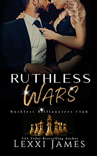 Ruthless Wars (Ruthless Billionaires Club Book 2) Lexxi James