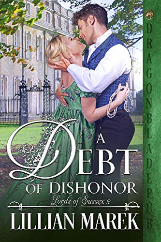 Debt of Dishonor (Lords of Sussex Book 2) Lillian Marek