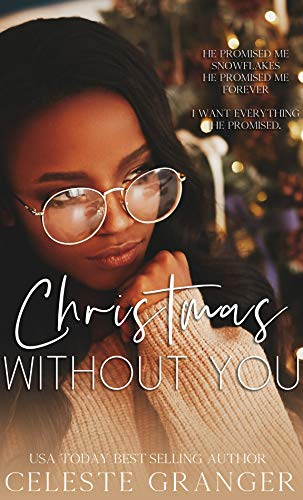 Christmas Without You Celeste Granger