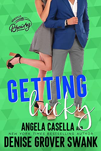 Getting Lucky (Asheville Brewing Book 3) Denise Grover Swank and A.R. Casella