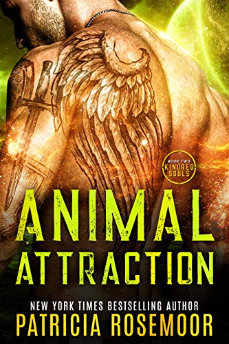 Animal Attraction: Kindred Souls, Book 2 Patricia Rosemoor