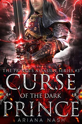 Curse of the Dark Prince (Prince's Assassin Book 3) Ariana Nash