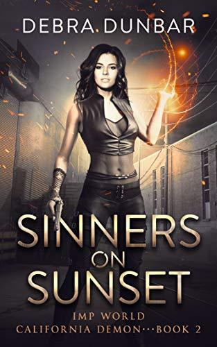 Sinners on Sunset: An Imp World Urban Fantasy (California Demon Book 2) Debra Dunbar