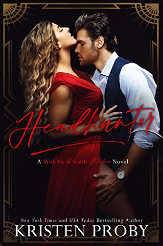 Headhunter: A With Me In Seattle Mafia Novel Kristen Proby