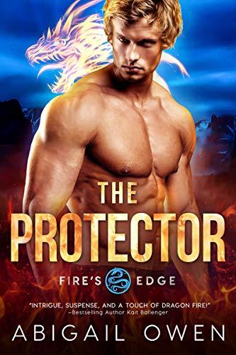 The Protector (Fire's Edge Book 5) Abigail Owen
