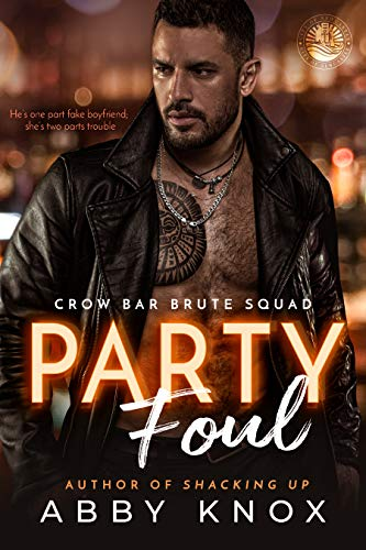 Party Foul (Crow Bar Brute Squad Book 1) Abby Knox