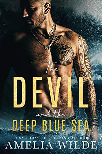 The Devil and the Deep Blue Sea Amelia Wilde