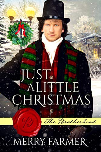 Just a Little Christmas (The Brotherhood Book 6) Merry Farmer
