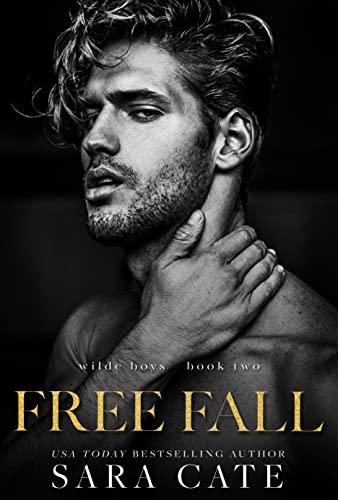 Free Fall: an MMF romance (Wilde Boys Book 2) Sara Cate