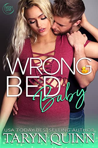 Wrong Bed Baby (Crescent Cove Book 10) Taryn Quinn