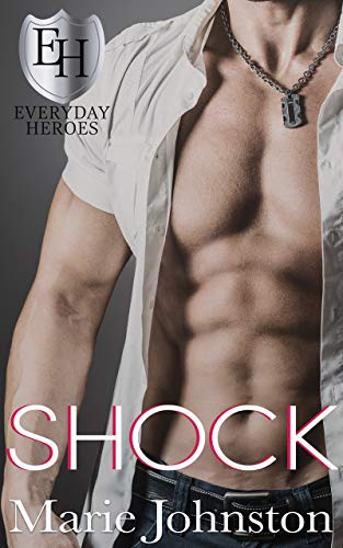 Shock: An Everyday Heroes World Novel (The Everyday Heroes World) Marie Johnston and KB Worlds