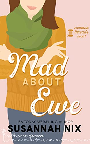 Mad About Ewe (Common Threads Book 1) Smartypants Romance and Susannah Nix
