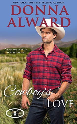 Cowboy's Love: A Love on Vacation Romance (Cowboy Collection) Donna Alward