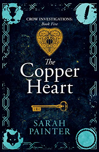 The Copper Heart (Crow Investigations Book 5) Sarah Painter