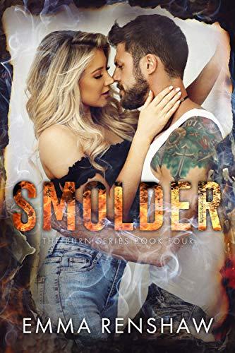 Smolder (The Burn Series Book 4) Emma Renshaw