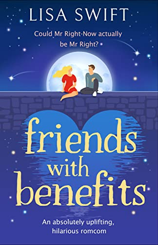 Friends With Benefits: An absolutely uplifting, feel-good romcom Lisa Swift