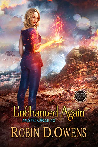 Enchanted Again: Author's Preferred Edition (Mystic Circle Book 2) Robin D. Owens