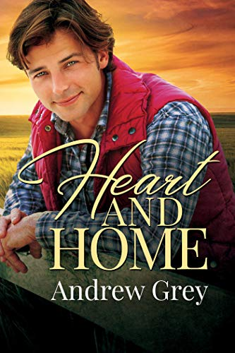 Heart and Home (Heart, Home, Family Book 2) Andrew Grey