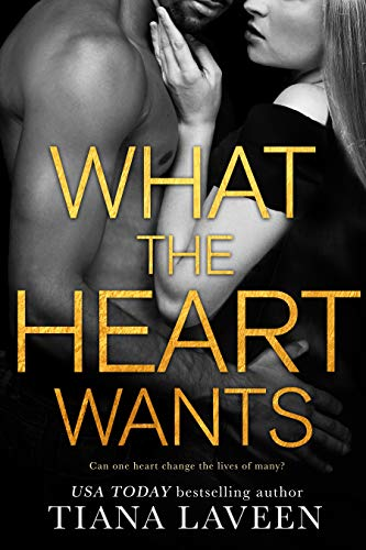 What the Heart Wants Tiana Laveen