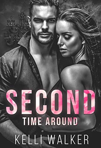 Second Time Around: A Small Town, Second Chance Romance (The Billionaire Brothers Series Book 1) Kelli Walker