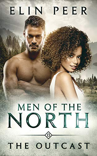 The Outcast (Men of the North Book 13) Elin Peer