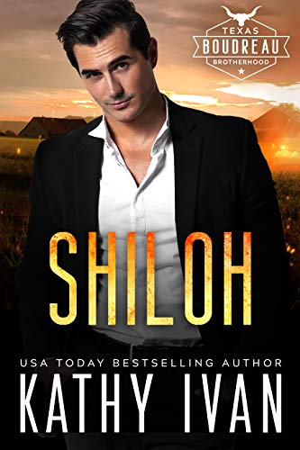 Shiloh (Texas Boudreau Brotherhood Book 7) Kathy Ivan