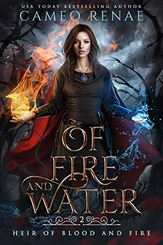 Of Fire and Water (Heir of Blood and Fire Book 2) Cameo Renae