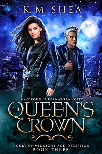 The Queen's Crown (Court of Midnight and Deception Book 3) K. M. Shea