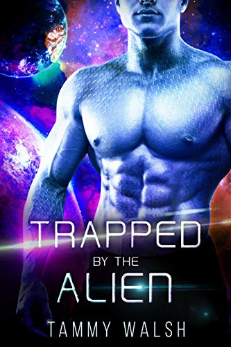 Trapped by the Alien: A Scifi Alien Romance (Fated Mates of the Titan Empire Book 5) Tammy Walsh