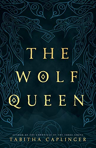 The Wolf Queen Tabitha Caplinger