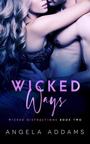 Wicked Ways (Wicked Distractions Book 2) Angela Addams