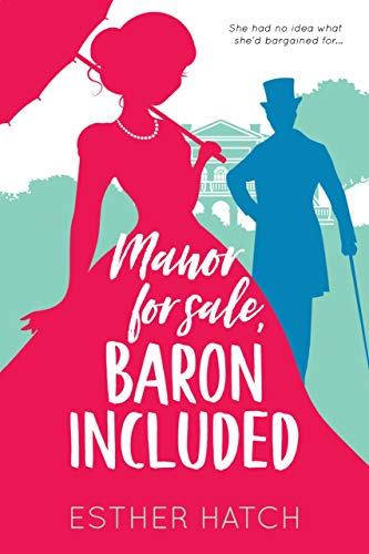 Manor for Sale, Baron Included: A Victorian Romance (A Romance of Rank Book 1) Esther Hatch
