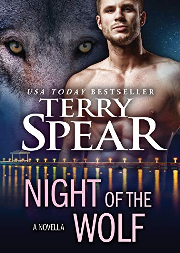 Night of the Wolf: A Heart of the Wolf novella Terry Spear
