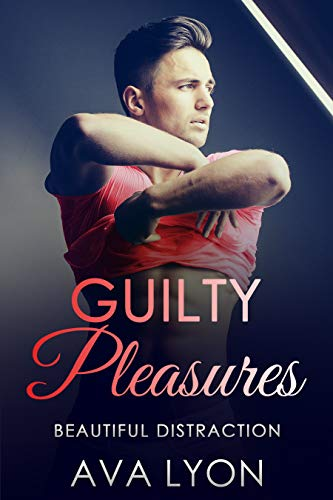 Guilty Pleasures: Beautiful Distraction (Book 3) Ava Lyon