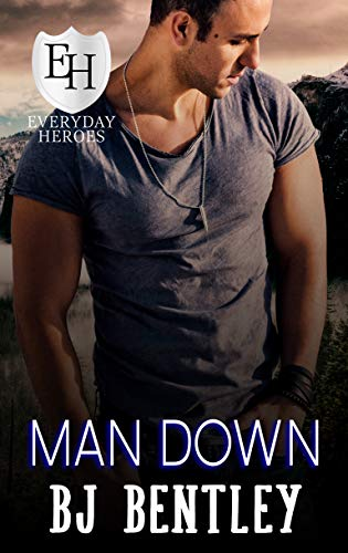 Man Down: An Everyday Heroes World Novel (The Everyday Heroes World) BJ Bentley and KB Worlds