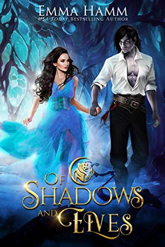 Of Shadows and Elves (Of Goblin Kings Book 2) Emma Hamm