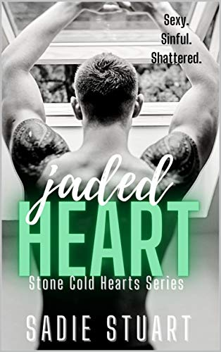 Jaded Heart: An Enemies-To-Lovers Romance (Stone Cold Hearts) Sadie Stuart